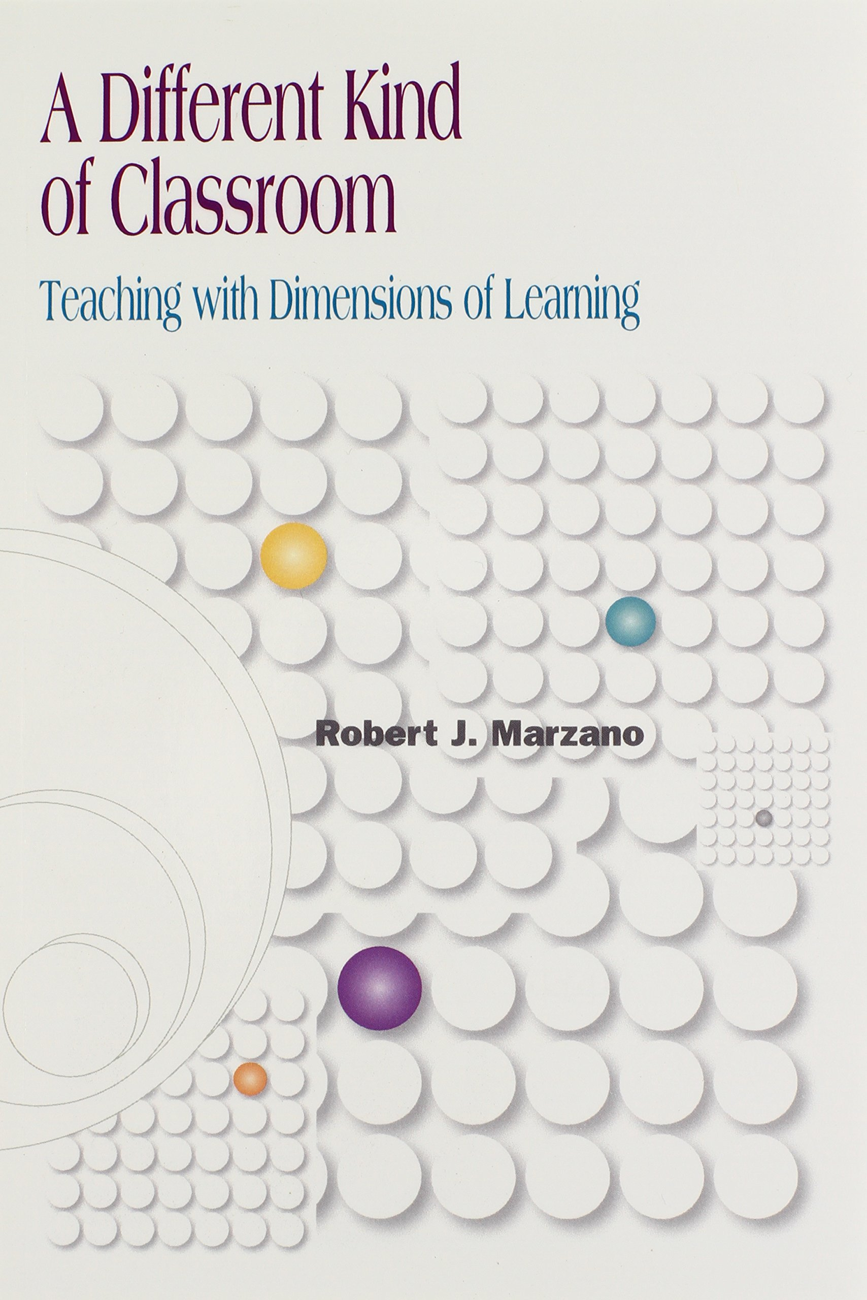 A different kind of classroom teaching with dimensions of a different kind of classroom teaching with dimensions of learning amazon robert j marzano books pooptronica