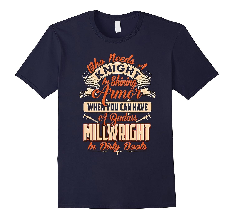 A Badass Millwright In Dirty Boots T-Shirt