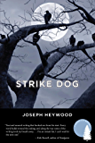 Strike Dog: A Woods Cop Mystery (Woods Cop Mysteries Book 5)