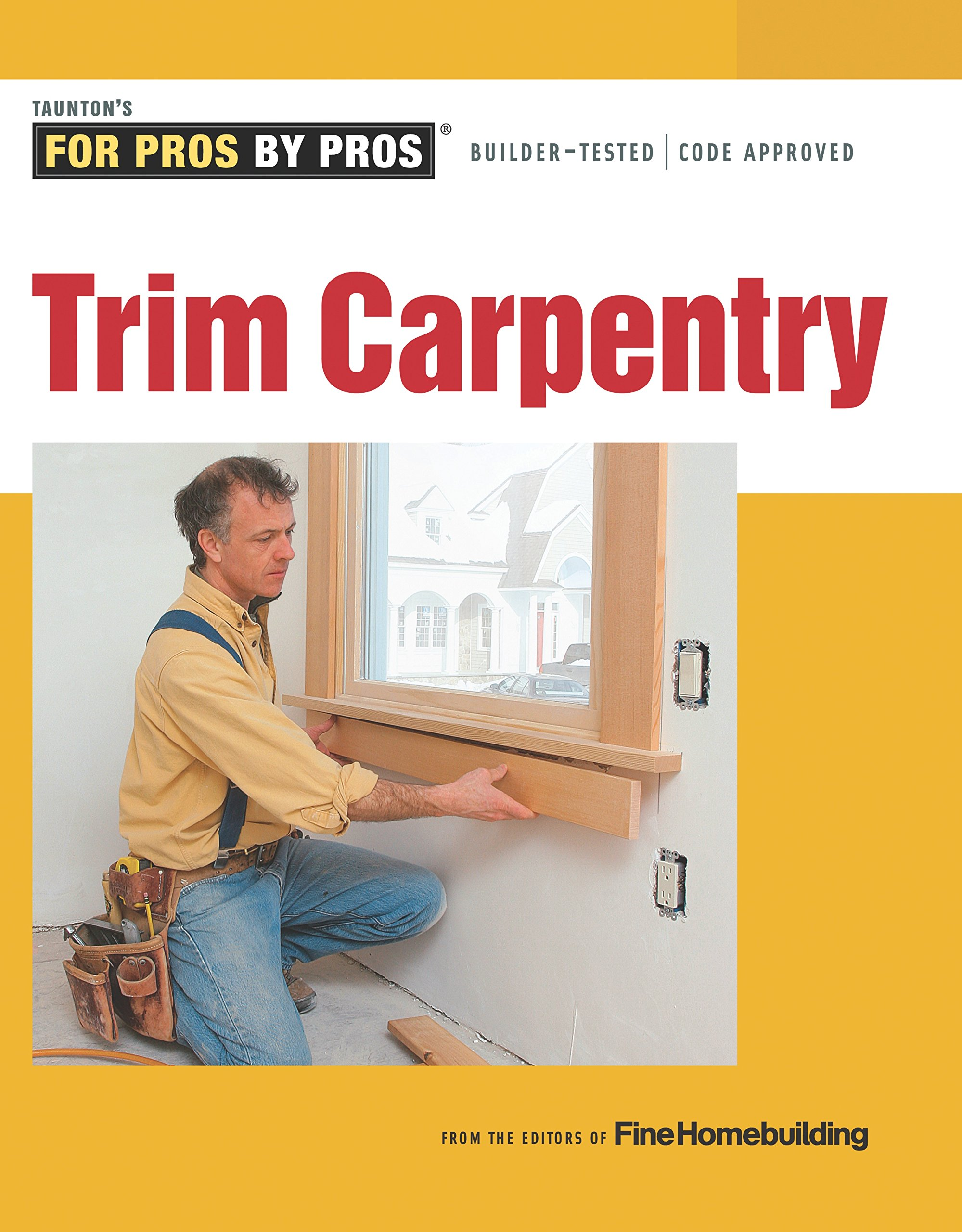 Trim Carpentry  For Pros By Pros