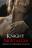 Knight Nostalgia: A Knights of the Board Room Anthology