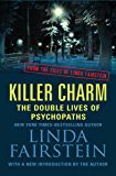 Killer Charm: The Double Lives of Psychopaths (From the Files of Linda Fairstein Book 1)