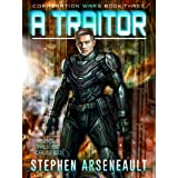 A Traitor: (CORPORATION WARS Book 3)