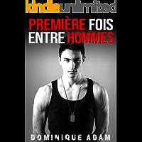 Première Fois Entre Hommes (Histoire Érotique Adulte MM M/M) (French Edition)