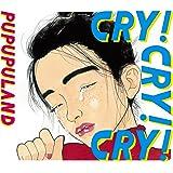 CRY! CRY! CRY!
