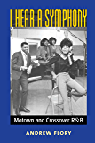 I Hear a Symphony: Motown and Crossover R&B (Tracking Pop)