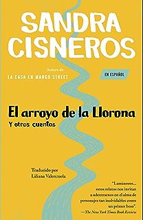 El arroyo de la Llorona y otros cuentos: (Woman Hollering Creek--Spanish