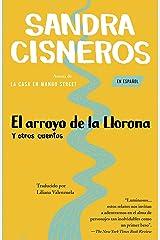 El arroyo de la Llorona y otros cuentos: (Woman Hollering Creek--Spanish-language edition) (Spanish Edition) Kindle Edition