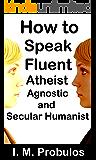 How to Speak Fluent Atheist, Agnostic, and Secular Humanist