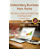 Embroidery Business from Home: Business model and digitizing training course (Volume 1)