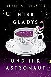 Miss Gladys und ihr Astronaut: Roman