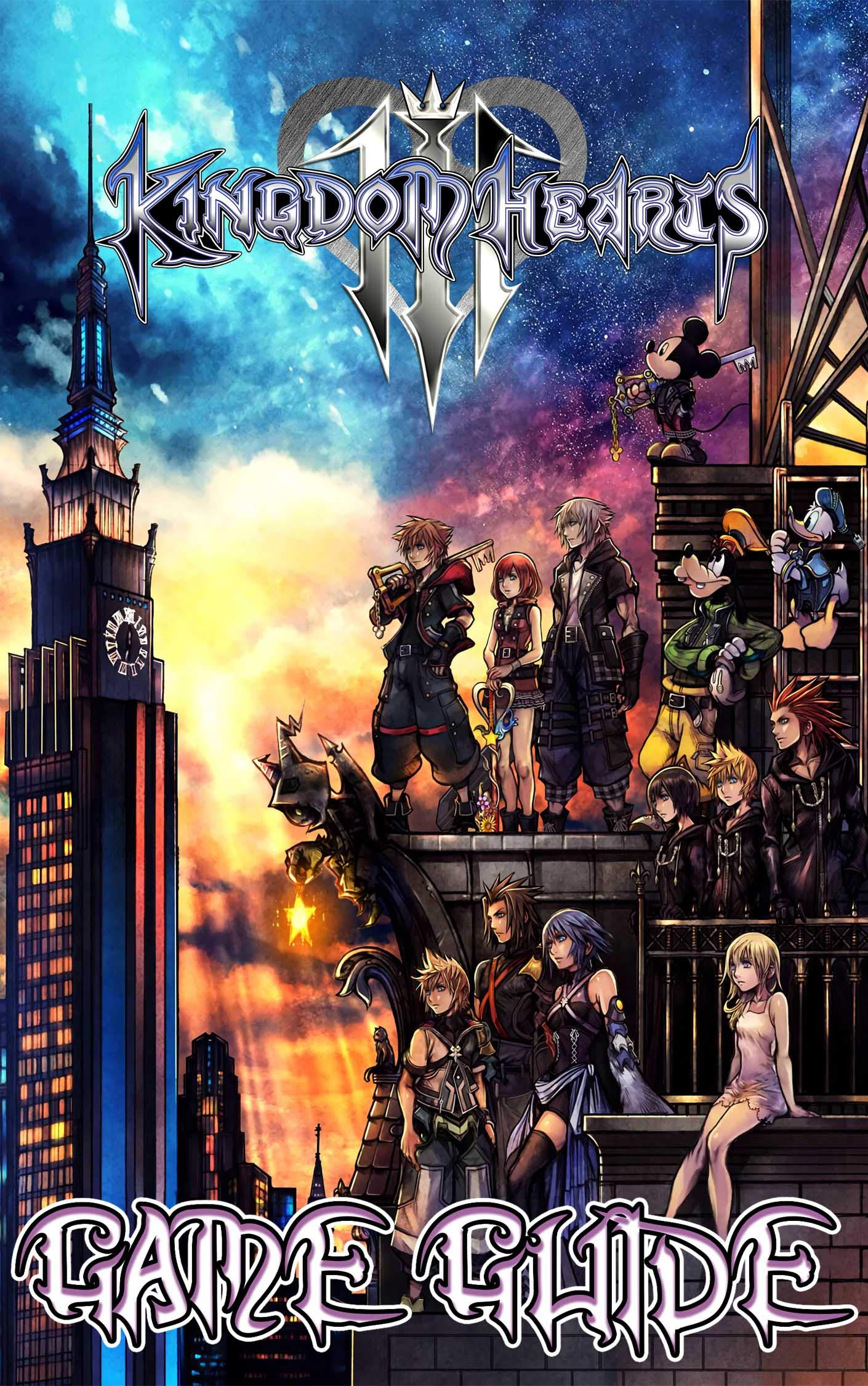 Kingdom Hearts 3 Game Guide: Walkthroughs, Tips, Tricks, Complete Strategy Guide