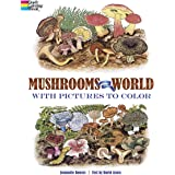 Mushrooms of the World with Pictures to Color (Dover Nature Coloring Book)