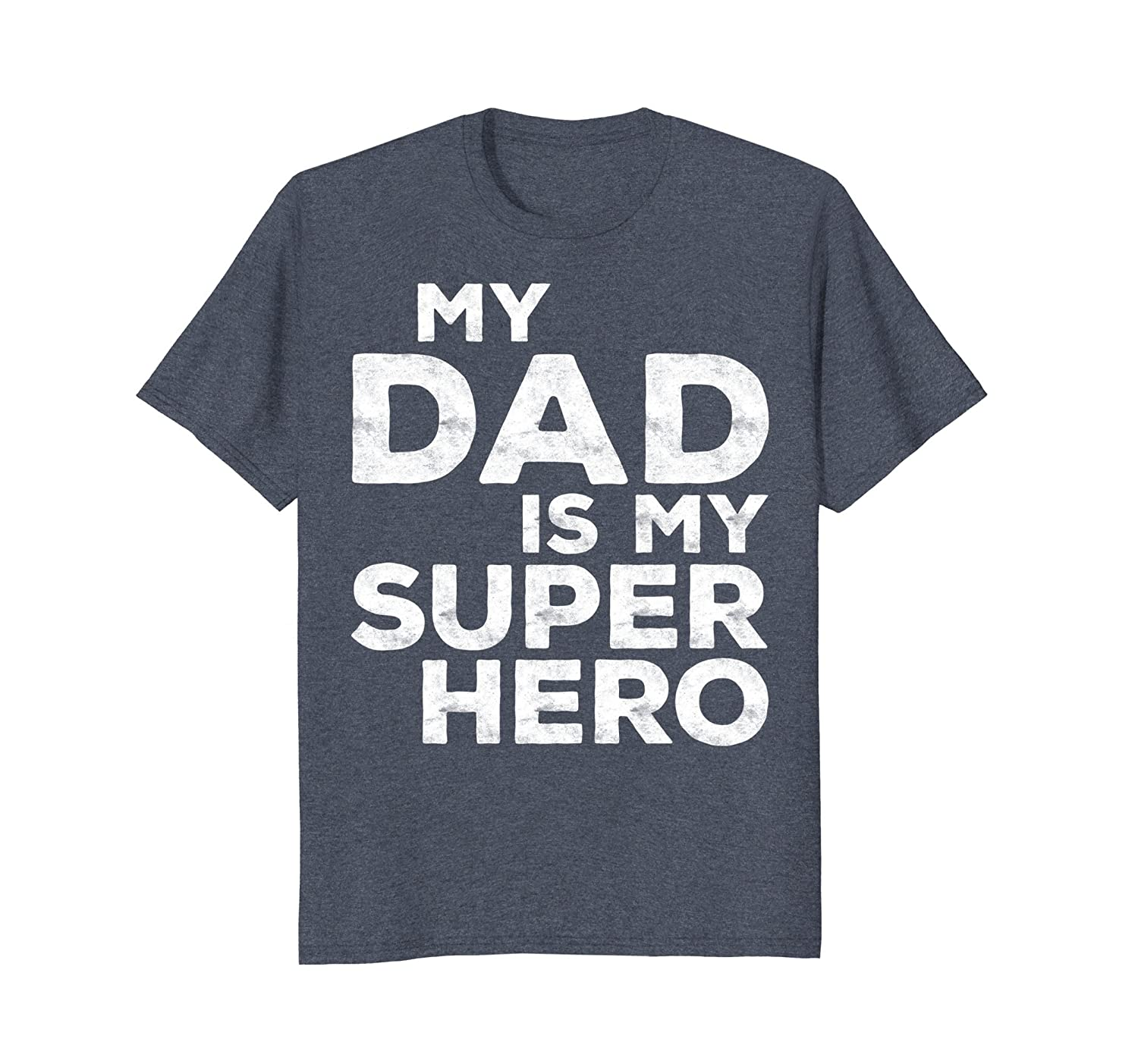 My Dad Is My Super Hero T-Shirt-ah my shirt one gift