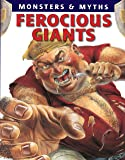 Ferocious Giants (Monsters & Myths (Paperback))