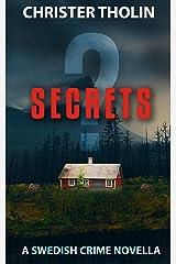 SECRETS?: A Swedish Crime Novella (Stockholm Sleuth Series Book 2) Kindle Edition