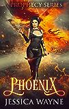 Phoenix: A Portal Fantasy Romance (Prophecy Series Book 1)