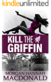 KILL THE GRIFFIN: The Griffin Volume #2