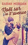Noël sur la 5e avenue : direction New York pour un Noël romantique et Manhattan sous la neige (Coup de foudre à Manhattan t. 3)