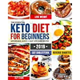 The Essential Keto Diet for Beginners #2019: 5-Ingredient Affordable, Quick & Easy Ketogenic Recipes | Lose Weight, Lower Cho