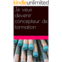 Je veux devenir concepteur de formation (French Edition)