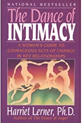 The Dance of Intimacy: A Woman's Guide to Courageous Acts of Change in Key Relationships Kindle Edition