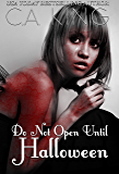 Do Not Open Until Halloween (The Holiday Collection Book 1)