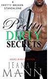 Pretty Dirty Secrets: A Standalone Pretty Broken Novel