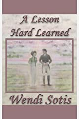 A Lesson Hard Learned: An Austen-Inspired Romance Kindle Edition