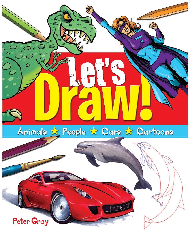 Read Online Let's Draw: Animals, People, Cars, Cartoons pdf epub