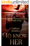 To Know Her: A terrifying psychological thriller with a shocking twist
