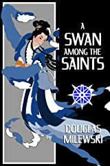 A Swan Among the Saints (Swan Song Book 5) Kindle Edition