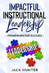 Impactful Instructional Leadership & Framework for Success Kindle Edition