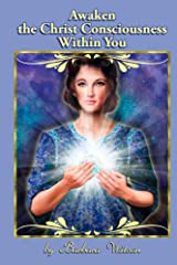 Awaken the Christ Consciousness within You