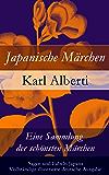 Japanische Märchen: Eine Sammlung der schönsten Märchen, Sagen und Fabeln Japans - Vollständige illustrierte deutsche Ausgabe