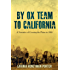 By Ox Team to California: Crossing the Plains in 1860