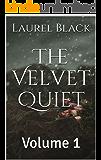 The Velvet Quiet : Volume 1
