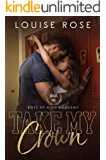 Take My Crown: A High School Bully Romance (Boys of King Academy Series Book 1)
