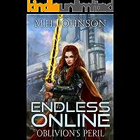 Endless Online: Oblivion's Peril: A LitRPG Adventure - Book 4