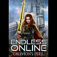 Endless Online: Oblivion's Peril: A LitRPG Adventure - Book 4 (English Edition)