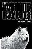 White Fang (Xist Classics) (English Edition)