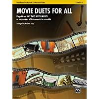 Movie Duets for All - Trombone / Baritone B.C. / Bassoon / Tuba: Playable on Any Two Instruments or Any Number of Instruments in Ensemble (Instrumental Ensembles for All)