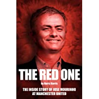 The Red One - The Inside Story of Jose Mourinho at Manchester United