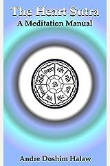 The Heart Sutra: A Meditational Manual Kindle Edition