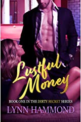 Lustful Money (Dirty Secret Series Book 1) Kindle Edition