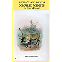 Deer Of All Lands: 19th Century Colorful Illustrated  History Of Deer, Elk, Reindeer And Others Members Of The Family Cervidae.