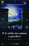 E le stelle non stanno a guardare: Le storie di Borgo Propizio