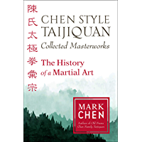 Chen Style Taijiquan Collected Masterworks: The History of a Martial Art (English Edition)