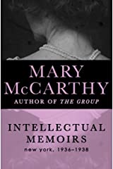 Intellectual Memoirs: New York, 1936–1938 (Harvest Book) Kindle Edition
