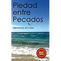 Piedad entre Pecados: Demonios en Casa (Spanish Edition)